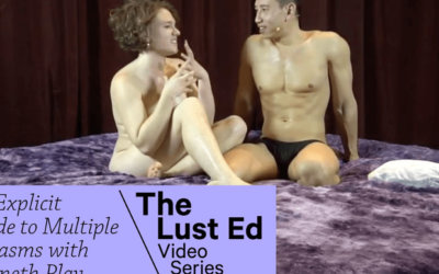 The Lust Ed Video Series: An Explicit Guide to Multiple Orgasms